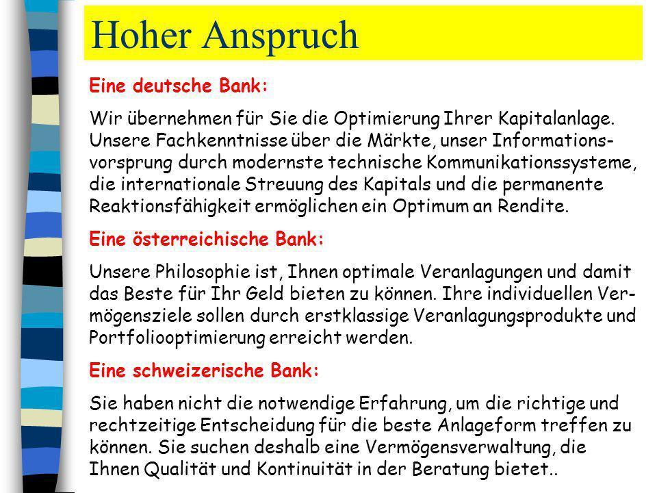 Eine deutsche Bank: Wir übernehmen für Sie die Optimierung Ihrer Kapitalanlage. Unsere Fachkenntnisse über die Märkte, unser Informations- vorsprung d