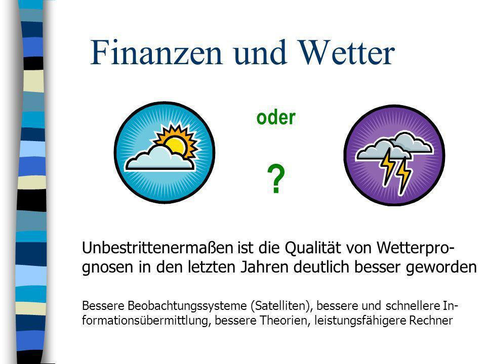 Frage 6: Warum schneiden schlechte Finanz- analysten besser ab als gute Finanzanalysten.
