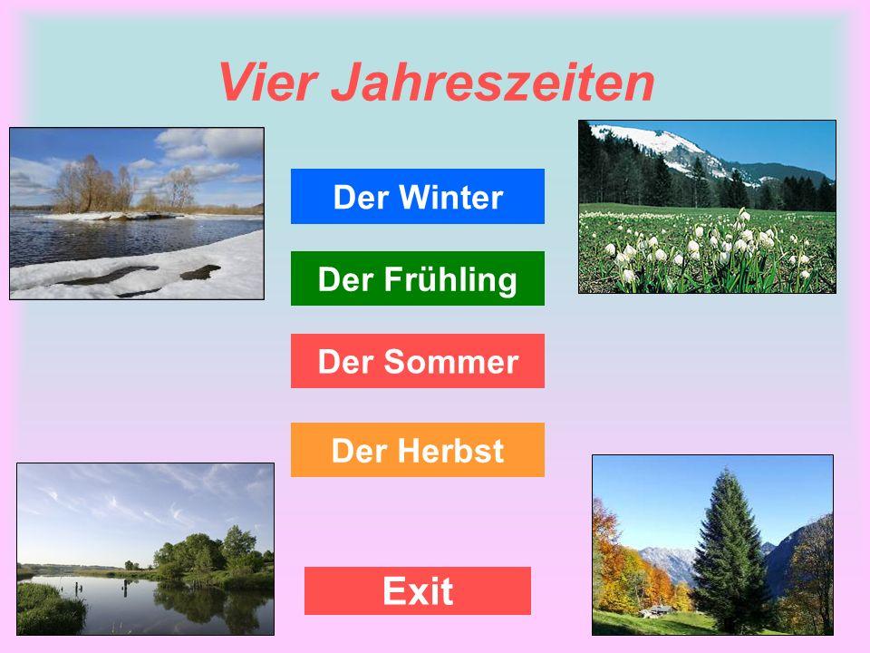 Der Winter Das Wetter und die Natur Die Wintermonate heißen: Dezember, Januar und Februar.