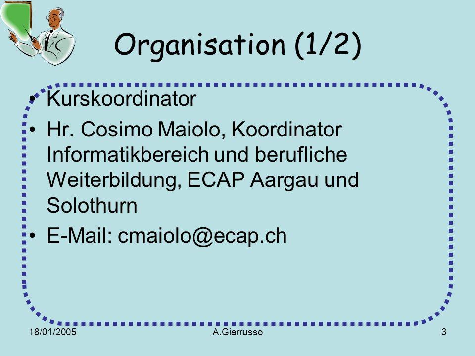 18/01/2005A.Giarrusso3 Organisation (1/2) Kurskoordinator Hr.