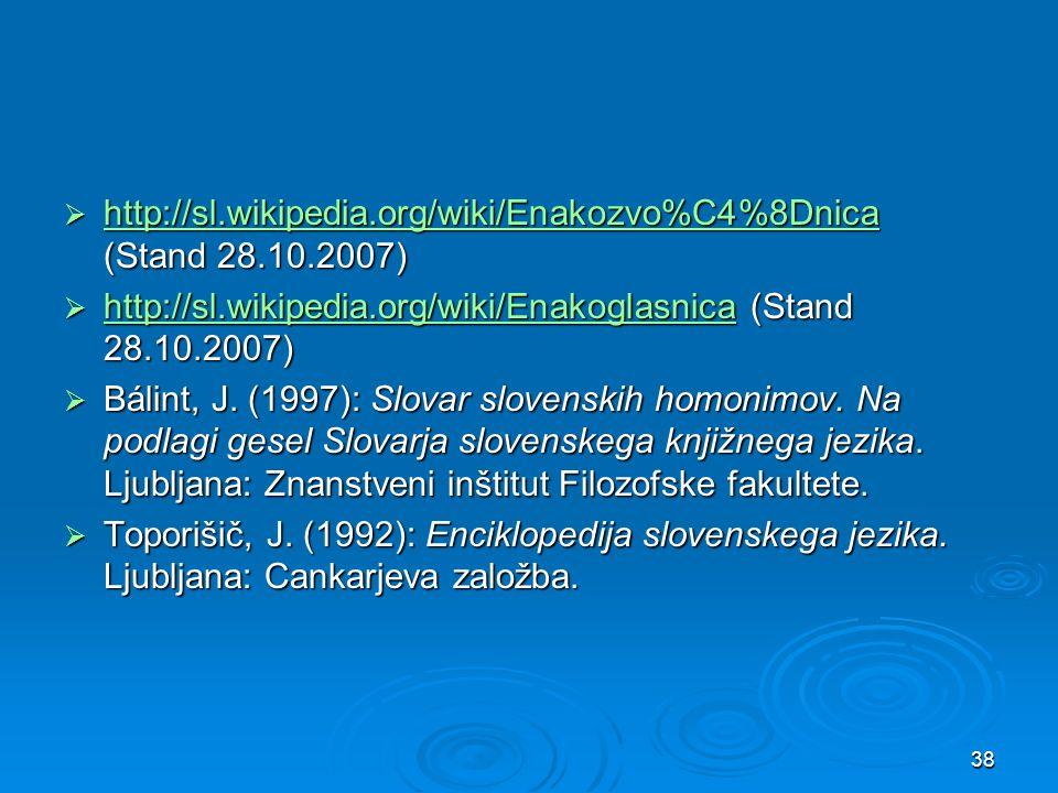 38 http://sl.wikipedia.org/wiki/Enakozvo%C4%8Dnica (Stand 28.10.2007) http://sl.wikipedia.org/wiki/Enakozvo%C4%8Dnica (Stand 28.10.2007) http://sl.wik