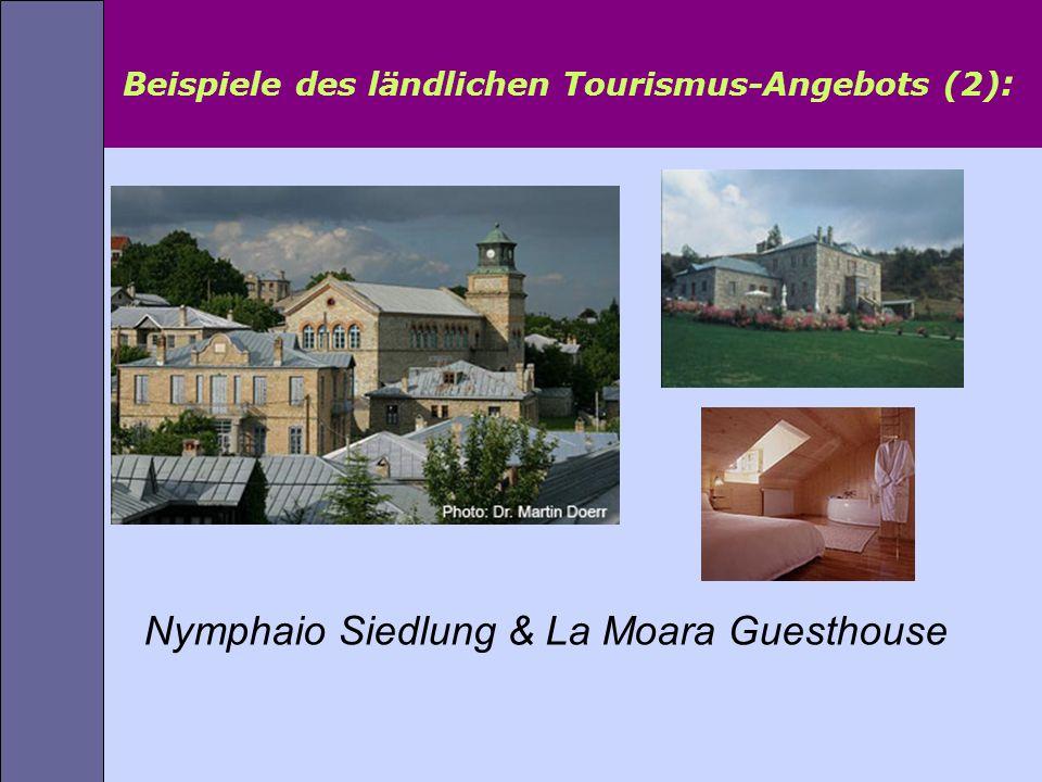 Beispiele des ländlichen Tourismus-Angebots (2) : Nymphaio Siedlung & La Moara Guesthouse