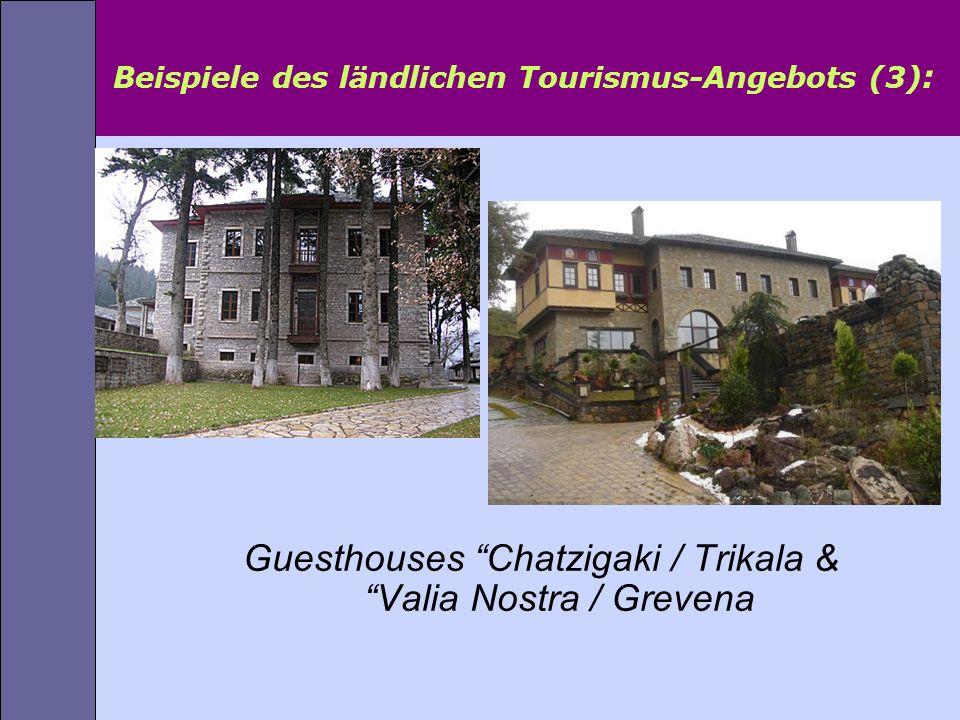 Beispiele des ländlichen Tourismus-Angebots (3) : Guesthouses Chatzigaki / Trikala & Valia Nostra / Grevena