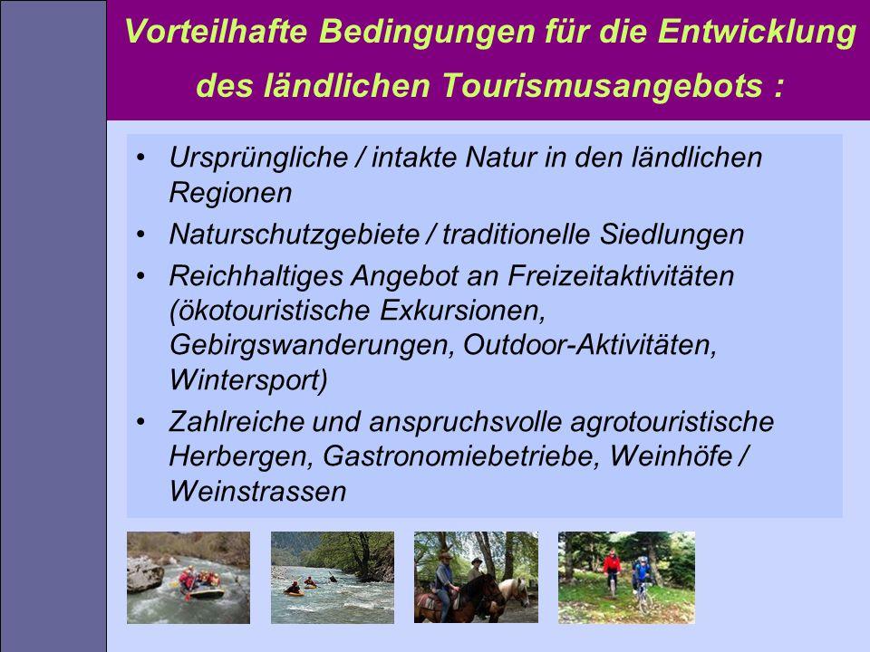 Ursprüngliche / intakte Natur in den ländlichen Regionen Naturschutzgebiete / traditionelle Siedlungen Reichhaltiges Angebot an Freizeitaktivitäten (ö