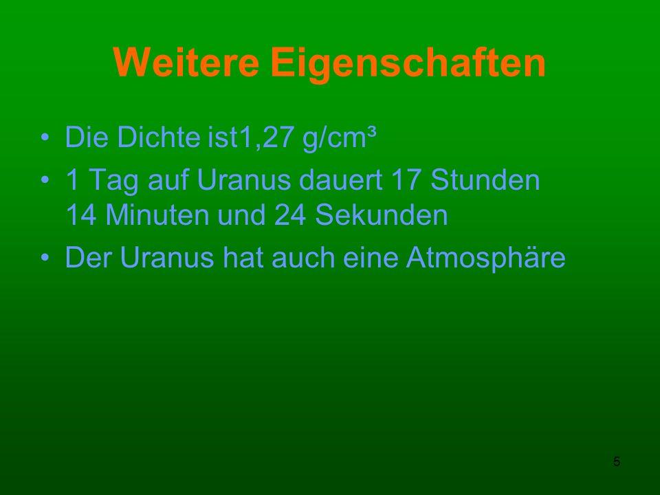 6 Die Atmosphäre Sie besteht aus: 3,3 % Wasserstoff 3,3 % Helium 2,3 % Methan und vielen weiteren Gasen Auf Grund dieser Gase gibt es auch Wetter auf Uranus.