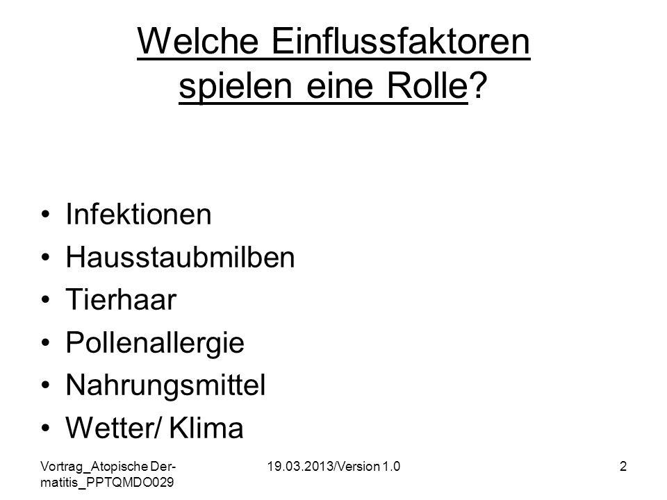 Vortrag_Atopische Der- matitis_PPTQMDO029 19.03.2013/Version 1.013 1.