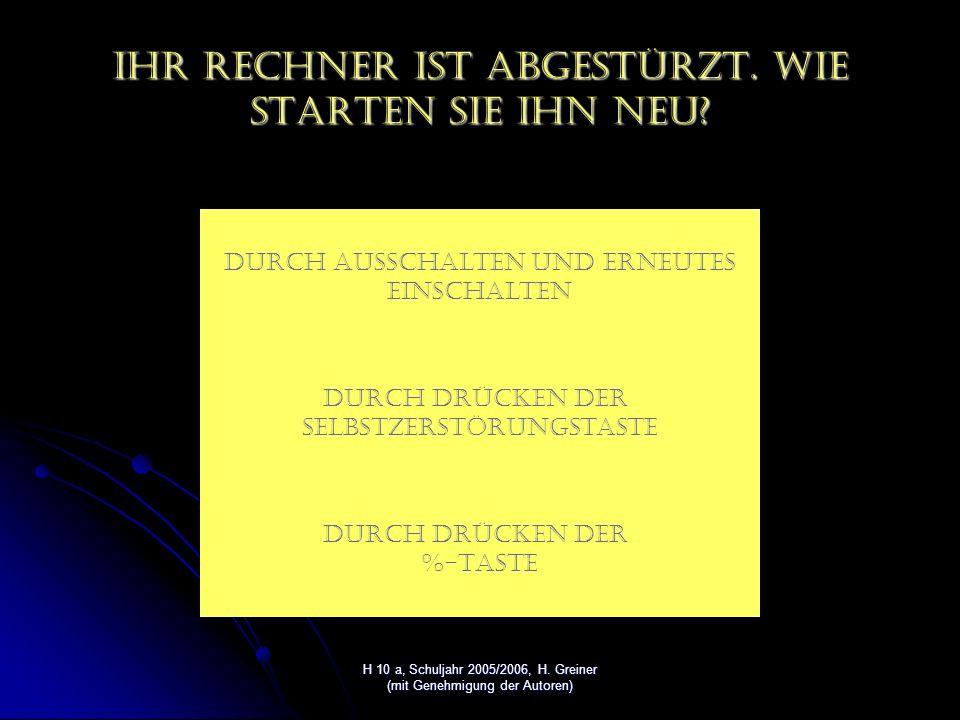 H 10 a, Schuljahr 2005/2006, H. Greiner (mit Genehmigung der Autoren) Falsch Zurück