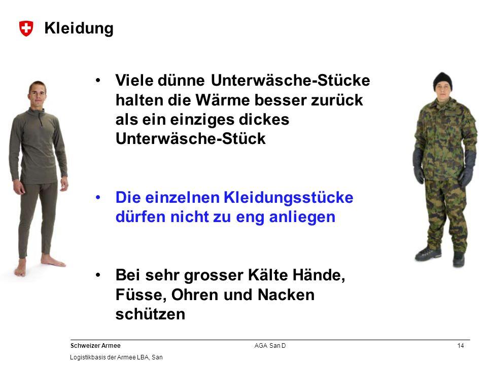 14 Schweizer Armee Logistikbasis der Armee LBA, San AGA San D Kleidung Viele dünne Unterwäsche-Stücke halten die Wärme besser zurück als ein einziges