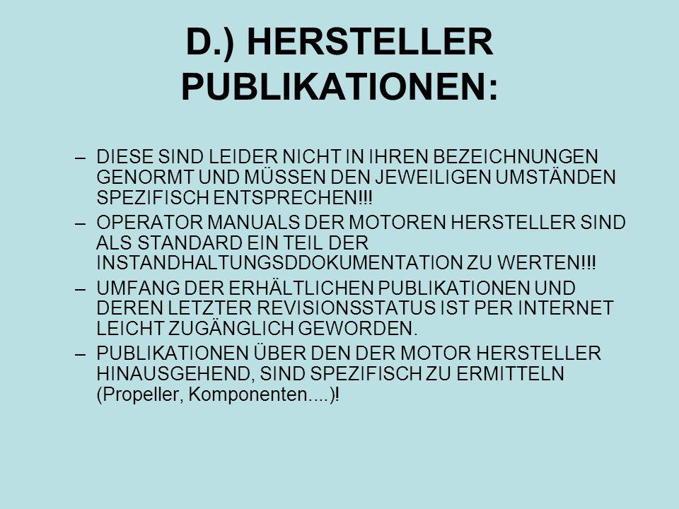 D.) HERSTELLER PUBLIKATIONEN: –DIESE SIND LEIDER NICHT IN IHREN BEZEICHNUNGEN GENORMT UND MÜSSEN DEN JEWEILIGEN UMSTÄNDEN SPEZIFISCH ENTSPRECHEN!!! –O
