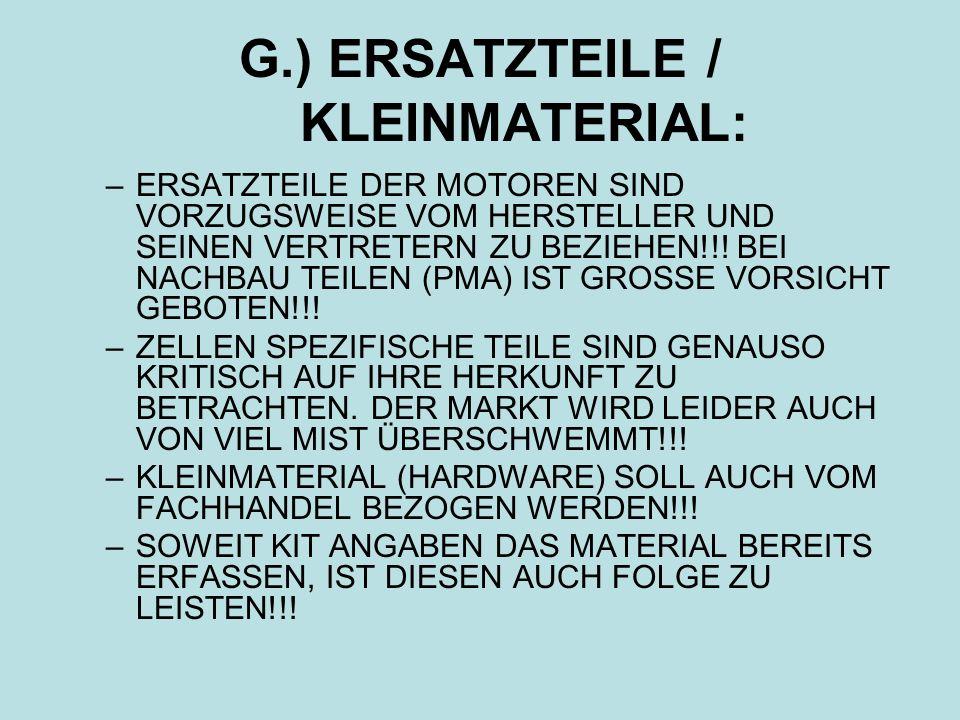 G.) ERSATZTEILE / KLEINMATERIAL: –ERSATZTEILE DER MOTOREN SIND VORZUGSWEISE VOM HERSTELLER UND SEINEN VERTRETERN ZU BEZIEHEN!!! BEI NACHBAU TEILEN (PM