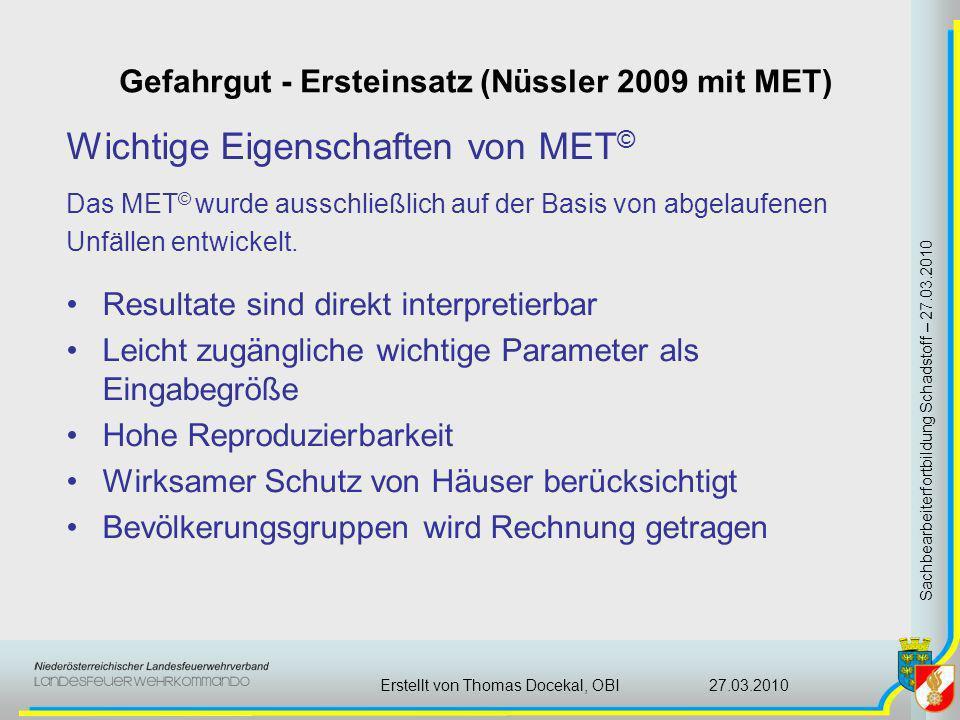 Gefahrgut - Ersteinsatz (Nüssler 2009 mit MET) Sachbearbeiterfortbildung Schadstoff – 27.03.2010 27.03.2010Erstellt von Thomas Docekal, OBI Wichtige E