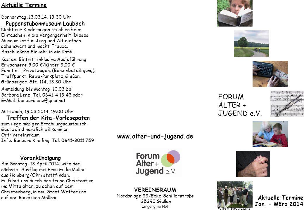 Aktuelle Termine Donnerstag, 13.03.14, 13:30 Uhr Puppenstubenmuseum Laubach Nicht nur Kinderaugen strahlen beim Eintauchen in die Vergangenheit. Diese