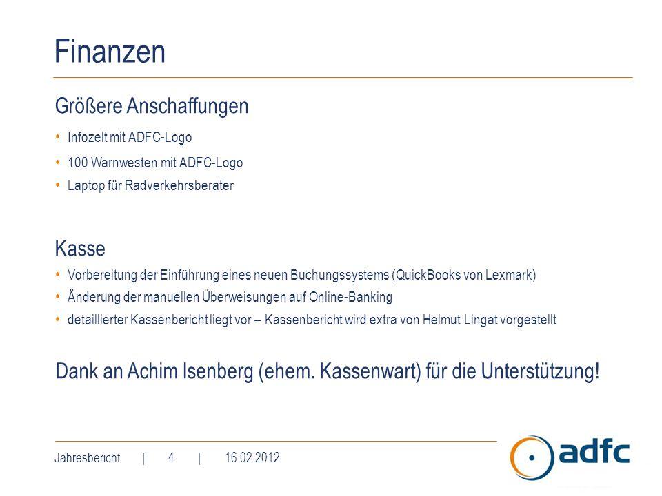 Finanzen Größere Anschaffungen Infozelt mit ADFC-Logo 100 Warnwesten mit ADFC-Logo Laptop für Radverkehrsberater Kasse Vorbereitung der Einführung ein
