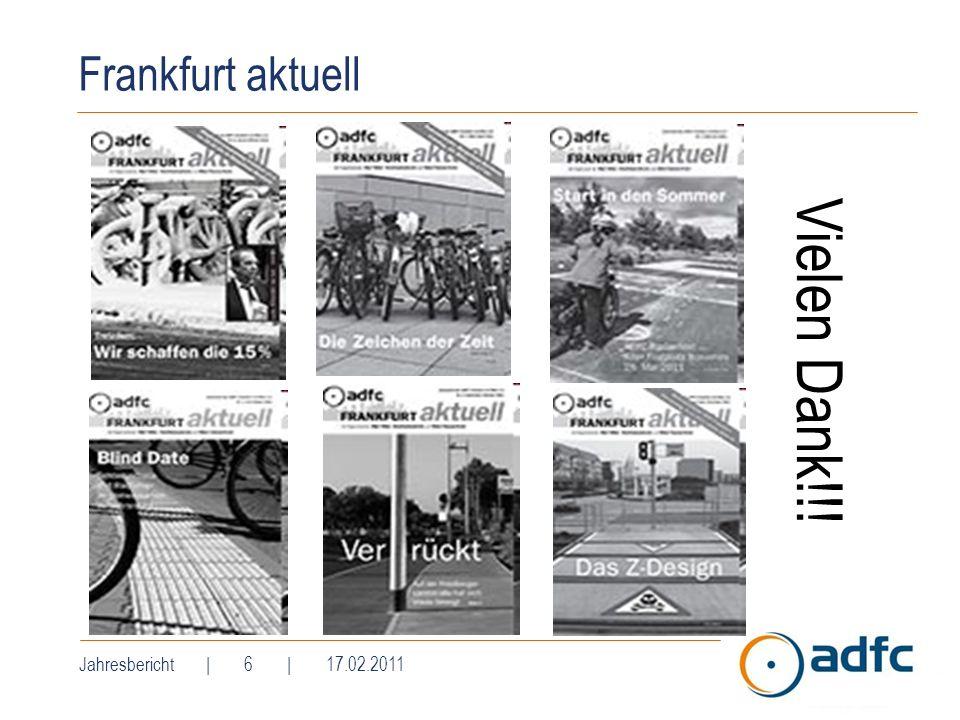 Frankfurt aktuell Jahresbericht | 6 | 17.02.2011 Vielen Dank!!!