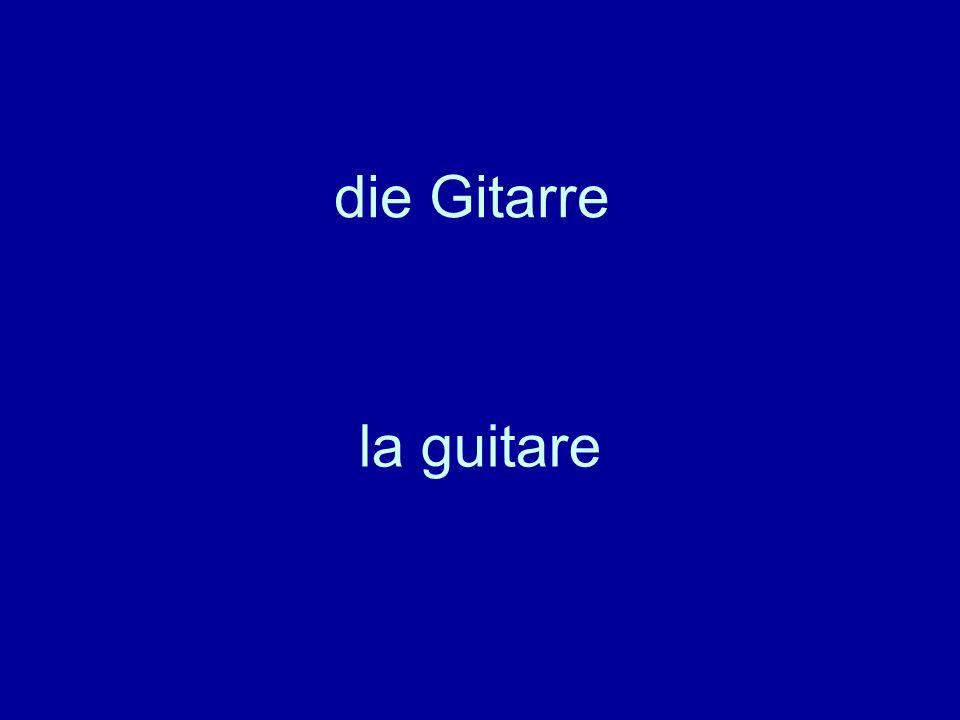 die Gitarre la guitare