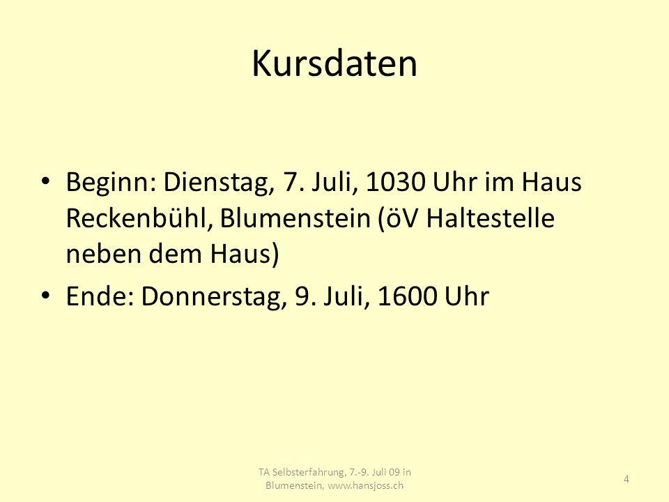 Kursdaten Beginn: Dienstag, 7. Juli, 1030 Uhr im Haus Reckenbühl, Blumenstein (öV Haltestelle neben dem Haus) Ende: Donnerstag, 9. Juli, 1600 Uhr TA S