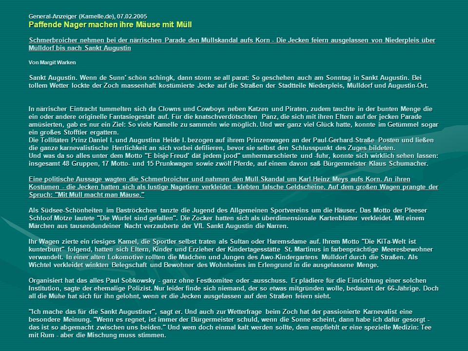 General-Anzeiger (Kamelle.de), 07.02.2005 Paffende Nager machen ihre Mäuse mit Müll Schmerbroicher nehmen bei der närrischen Parade den Müllskandal aufs Korn - Die Jecken feiern ausgelassen von Niederpleis über Mülldorf bis nach Sankt Augustin Von Margit Warken Sankt Augustin.