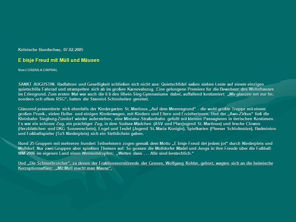 Kölnische Rundschau, 07.02.2005 E bisje Freud mit Müll und Mäusen Von CORDULA ORPHAL SANKT AUGUSTIN.