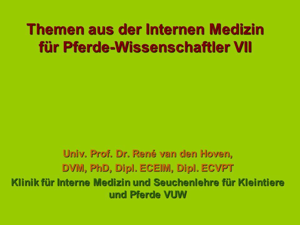 Themen aus der Internen Medizin für Pferde-Wissenschaftler VII Univ.