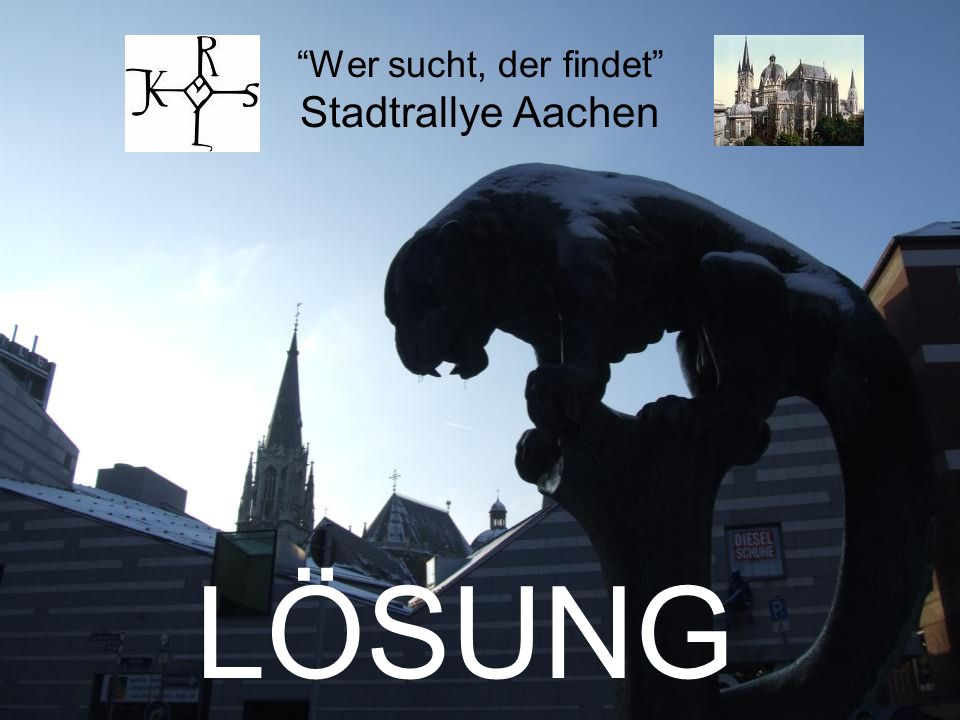 Wer sucht, der findet Stadtrallye Aachen LÖSUNG