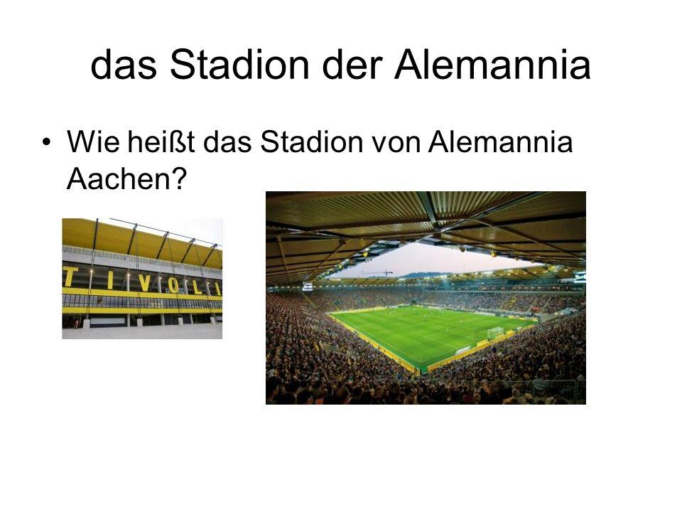 das Stadion der Alemannia Wie heißt das Stadion von Alemannia Aachen?