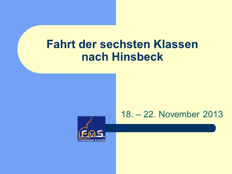 Fahrt der sechsten Klassen nach Hinsbeck 18. – 22. November 2013