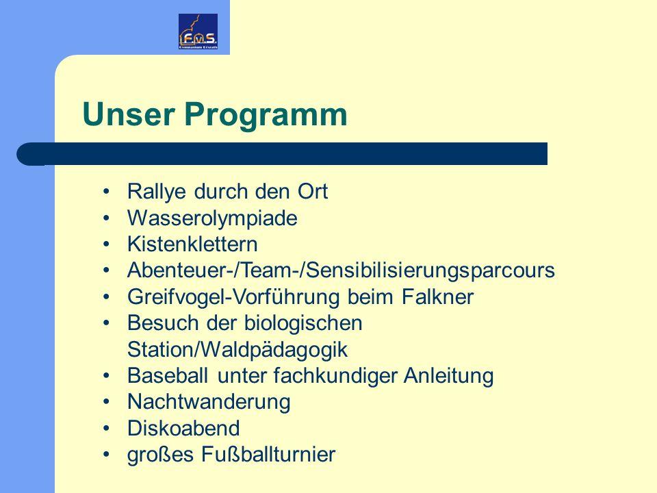 Unser Programm Rallye durch den Ort Wasserolympiade Kistenklettern Abenteuer-/Team-/Sensibilisierungsparcours Greifvogel-Vorführung beim Falkner Besuc