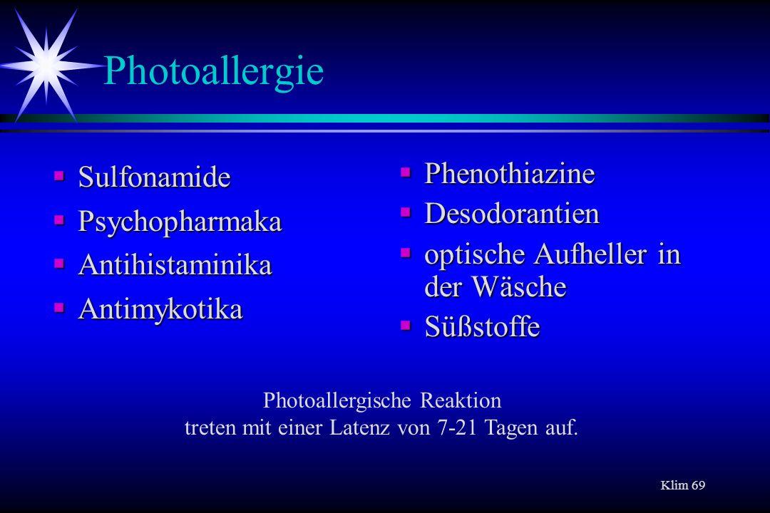 Klim 69 Photoallergie Sulfonamide Sulfonamide Psychopharmaka Psychopharmaka Antihistaminika Antihistaminika Antimykotika Antimykotika Phenothiazine De