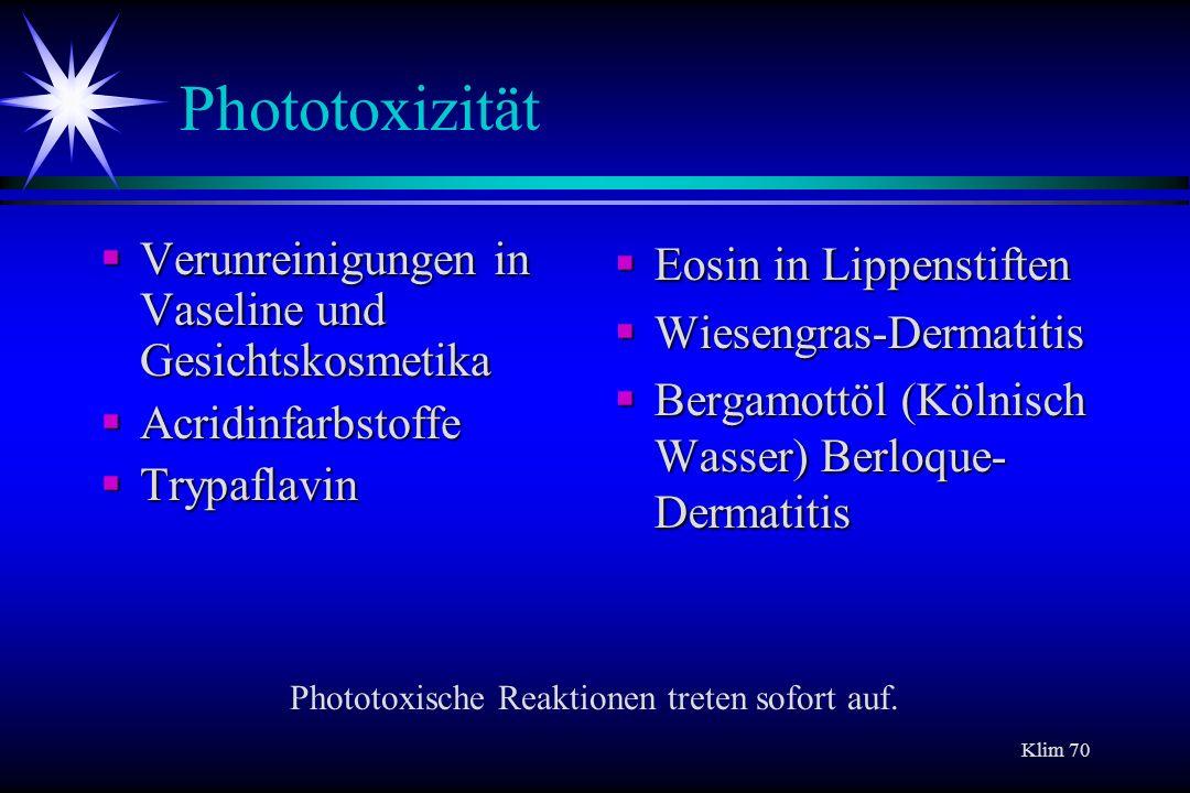 Klim 70 Phototoxizität Verunreinigungen in Vaseline und Gesichtskosmetika Verunreinigungen in Vaseline und Gesichtskosmetika Acridinfarbstoffe Acridin