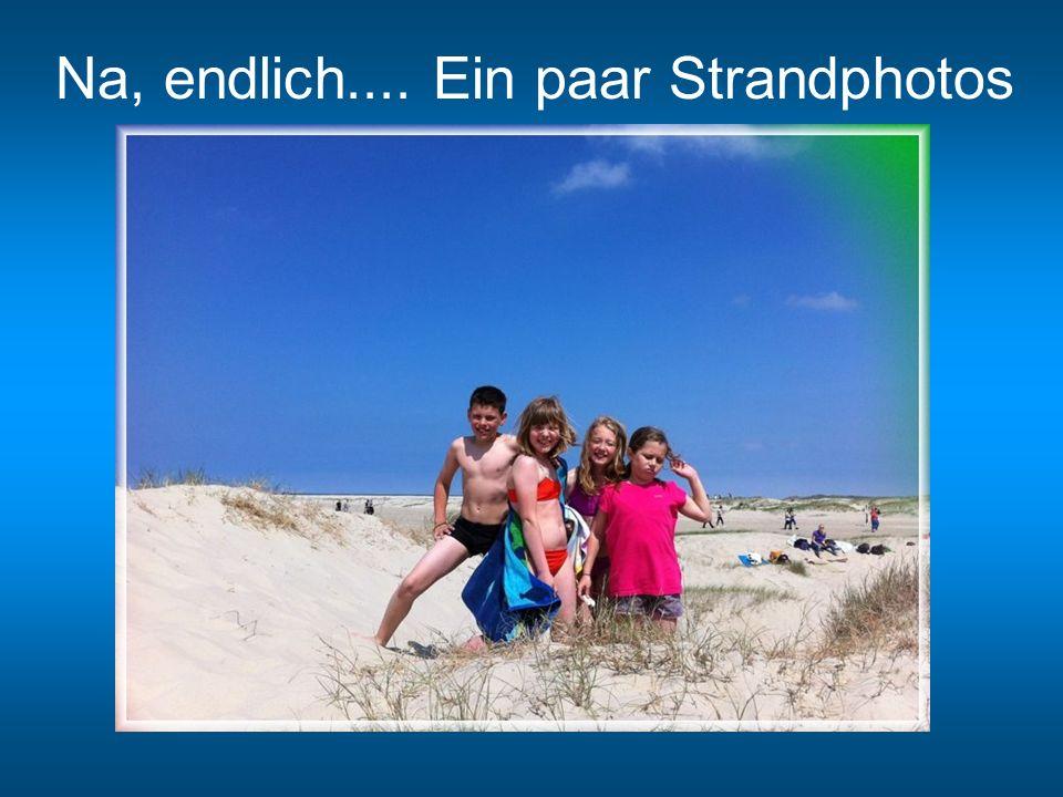 Na, endlich.... Ein paar Strandphotos