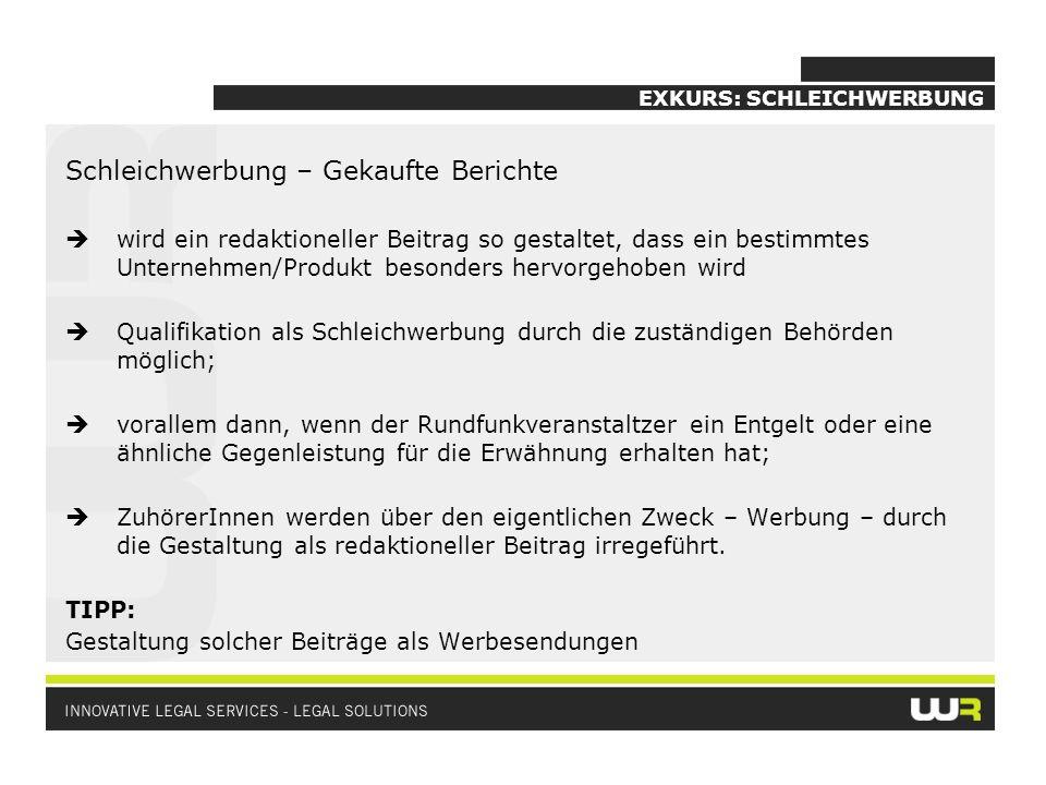 EXKURS: SCHLEICHWERBUNG Schleichwerbung – Gekaufte Berichte wird ein redaktioneller Beitrag so gestaltet, dass ein bestimmtes Unternehmen/Produkt beso