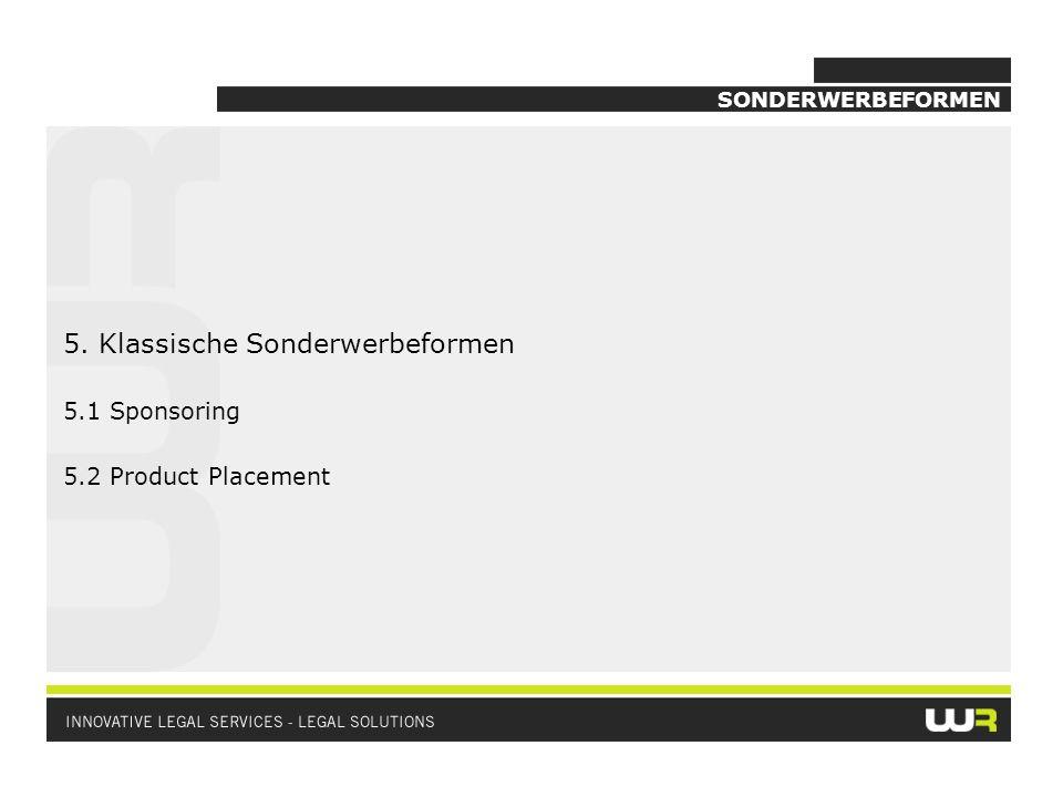 SONDERWERBEFORMEN 5. Klassische Sonderwerbeformen 5.1 Sponsoring 5.2 Product Placement