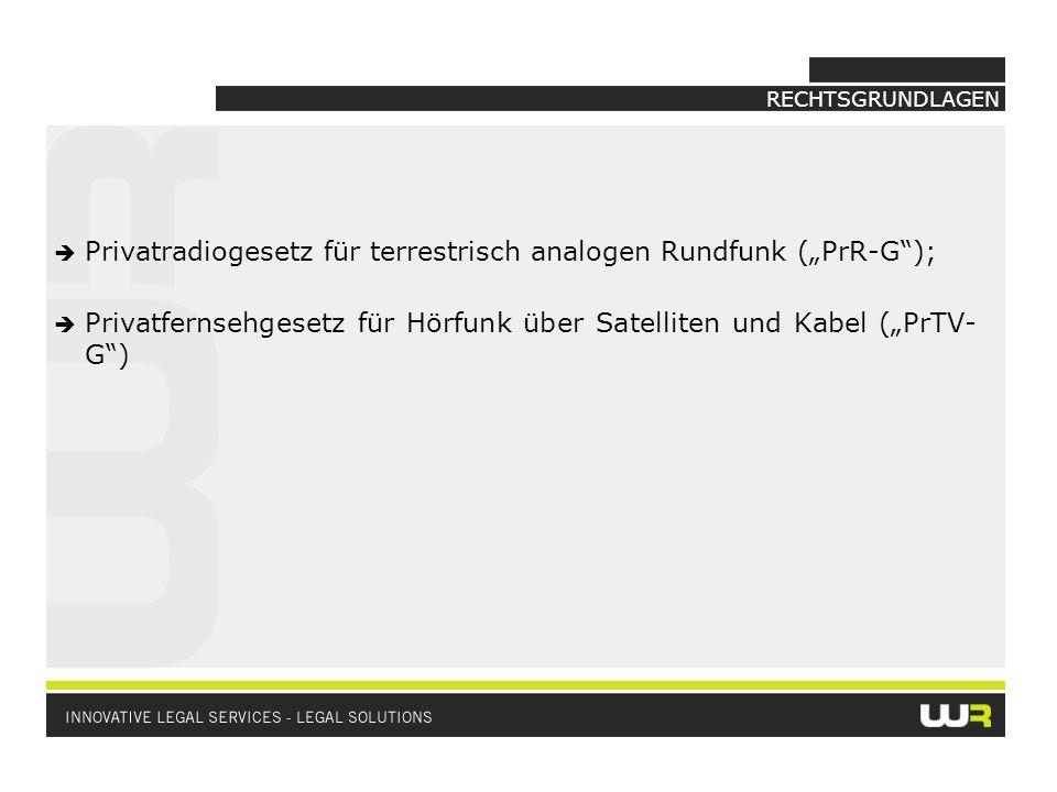Privatradiogesetz für terrestrisch analogen Rundfunk (PrR-G); Privatfernsehgesetz für Hörfunk über Satelliten und Kabel (PrTV- G)