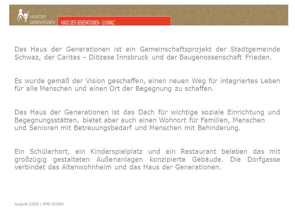 Das Haus der Generationen ist ein Gemeinschaftsprojekt der Stadtgemeinde Schwaz, der Caritas – Diözese Innsbruck und der Baugenossenschaft Frieden.
