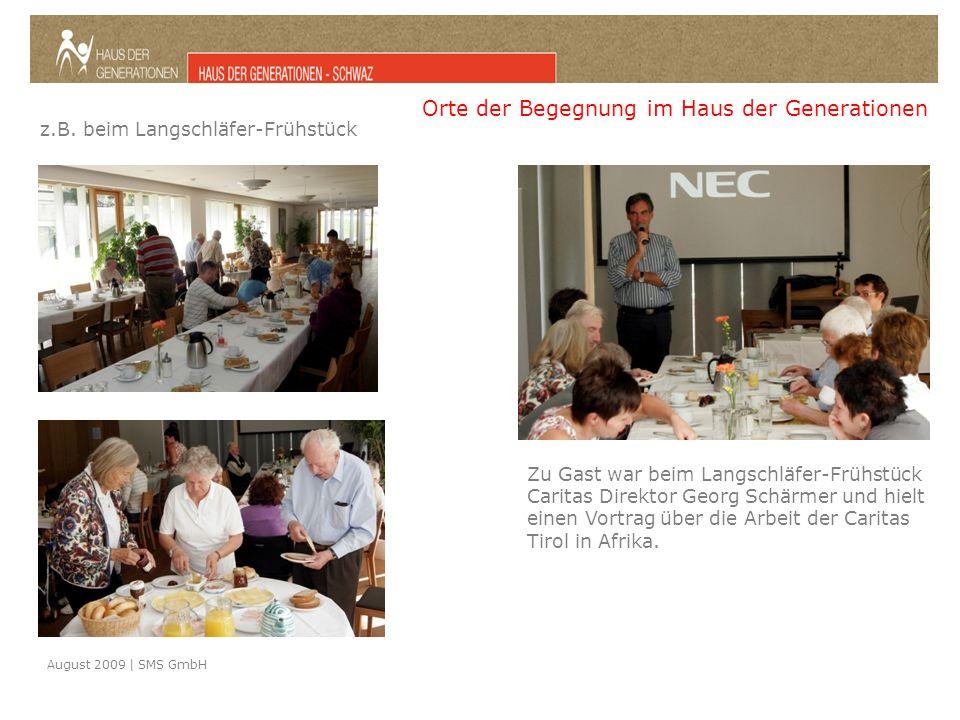 August 2009 | SMS GmbH Orte der Begegnung im Haus der Generationen z.B.