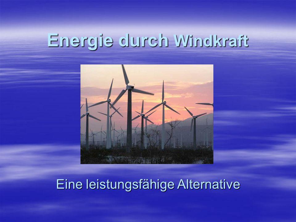 Energie durch Windkraft Eine leistungsfähige Alternative