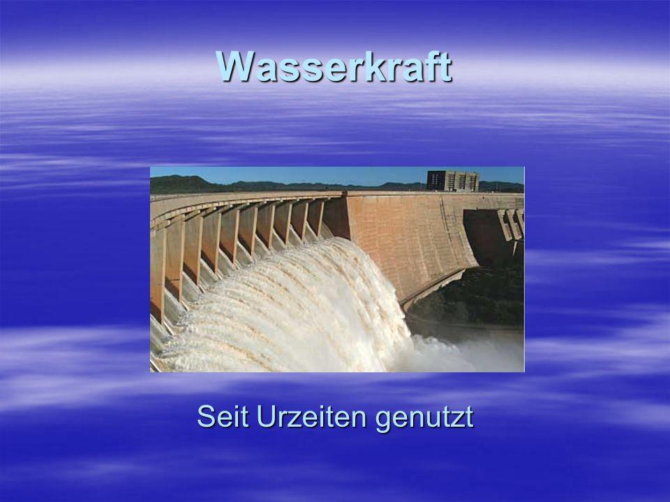 Wasserkraft Seit Urzeiten genutzt
