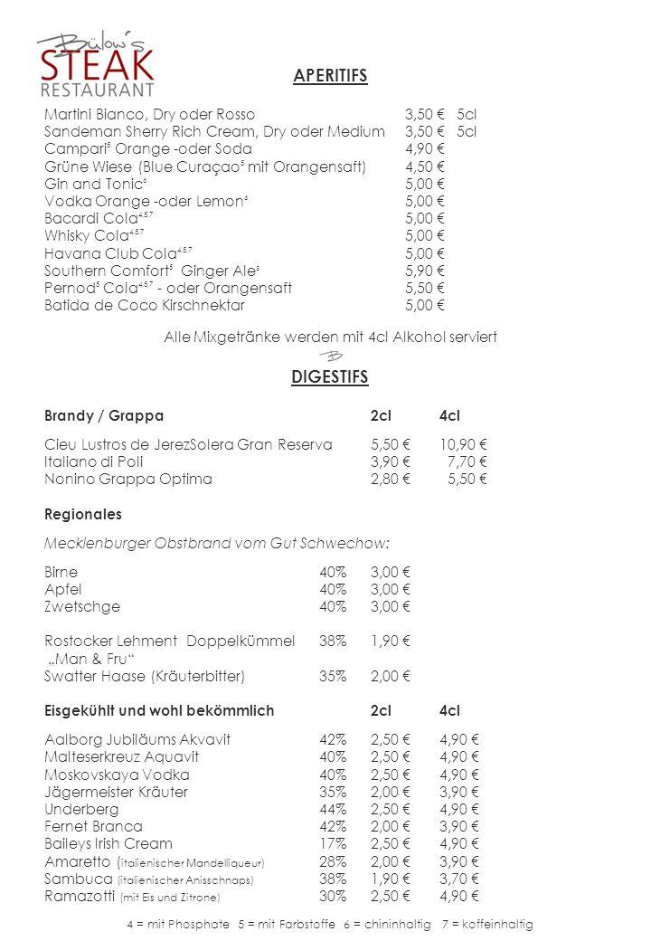 APERITIFS Martini Bianco, Dry oder Rosso3,50 5cl Sandeman Sherry Rich Cream, Dry oder Medium3,50 5cl Campari 5 Orange -oder Soda4,90 Grüne Wiese (Blue