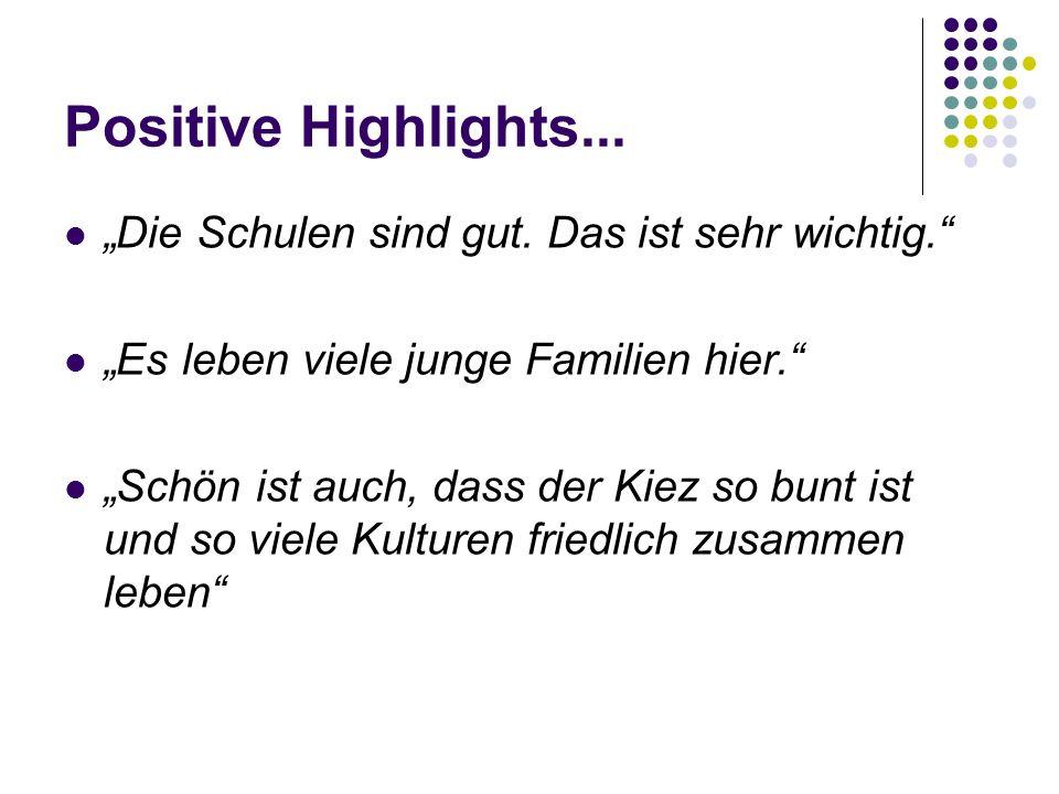 Positive Highlights... Die Schulen sind gut. Das ist sehr wichtig.