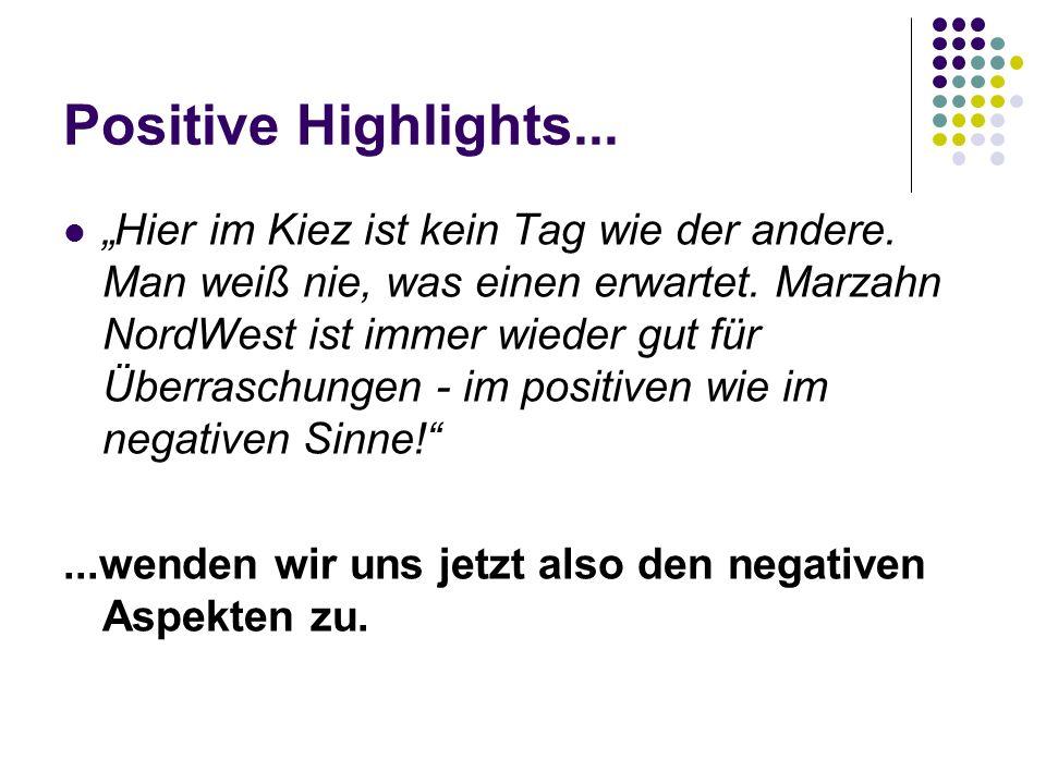 Positive Highlights... Hier im Kiez ist kein Tag wie der andere.