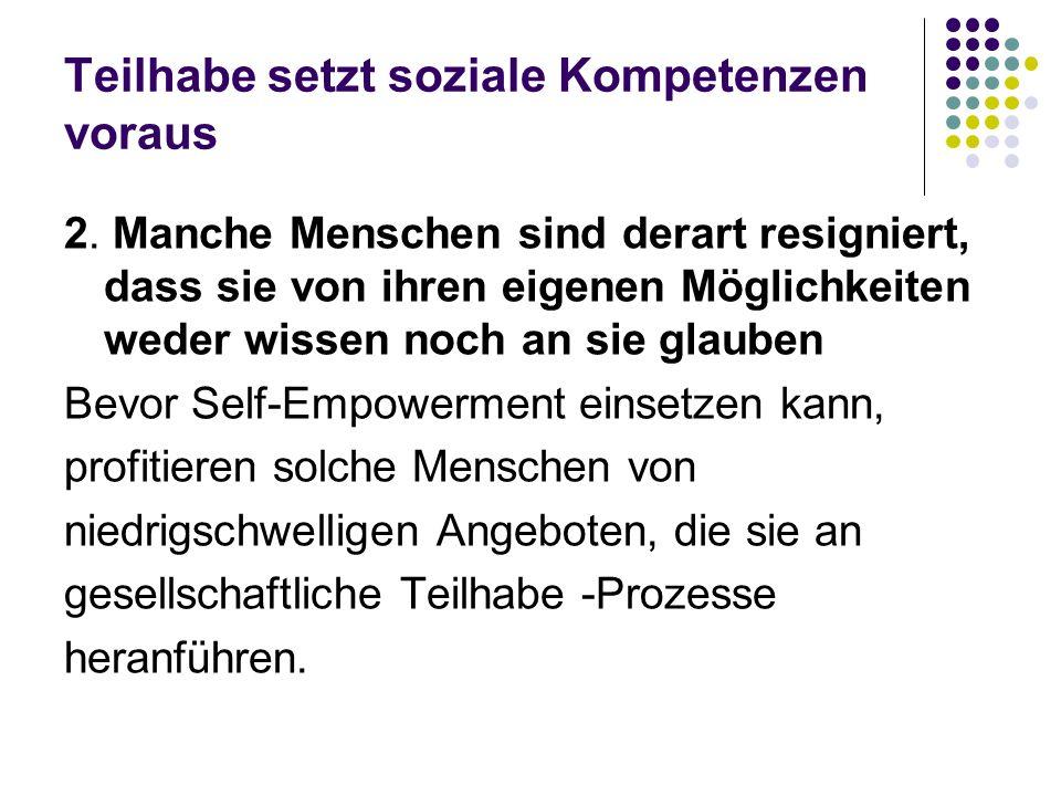 Teilhabe setzt soziale Kompetenzen voraus 2.