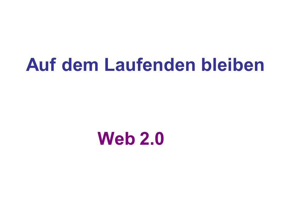 Auf dem Laufenden bleiben Web 2.0
