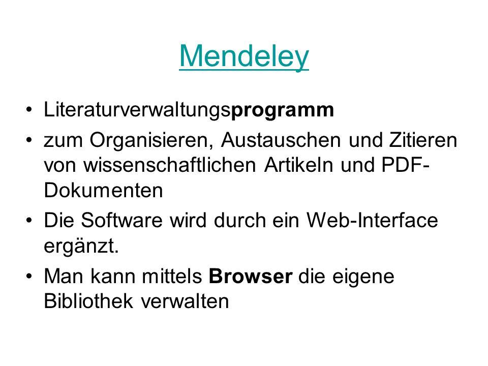 Mendeley Literaturverwaltungsprogramm zum Organisieren, Austauschen und Zitieren von wissenschaftlichen Artikeln und PDF- Dokumenten Die Software wird