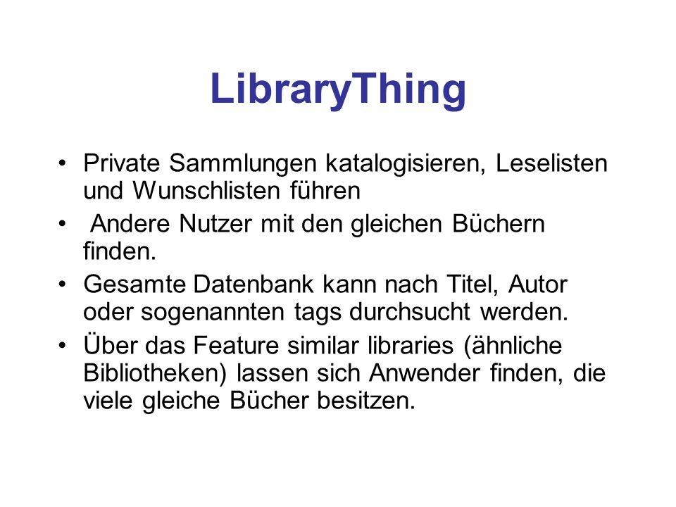 LibraryThing Private Sammlungen katalogisieren, Leselisten und Wunschlisten führen Andere Nutzer mit den gleichen Büchern finden. Gesamte Datenbank ka