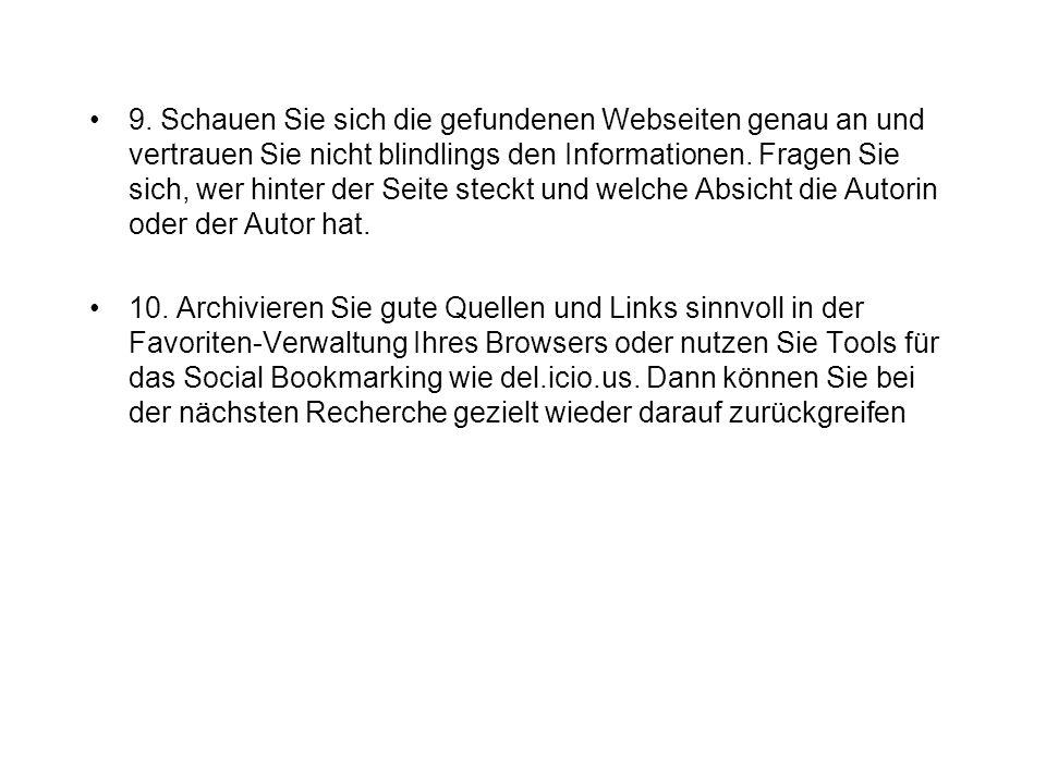 9. Schauen Sie sich die gefundenen Webseiten genau an und vertrauen Sie nicht blindlings den Informationen. Fragen Sie sich, wer hinter der Seite stec