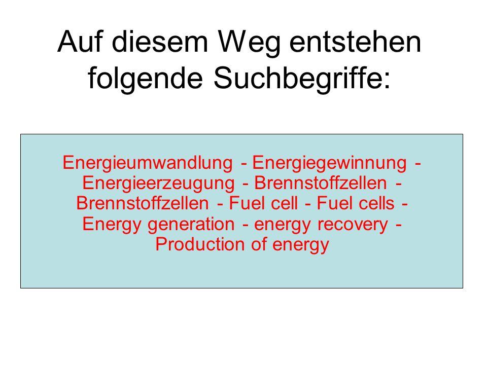 Energieumwandlung - Energiegewinnung - Energieerzeugung - Brennstoffzellen - Brennstoffzellen - Fuel cell - Fuel cells - Energy generation - energy re