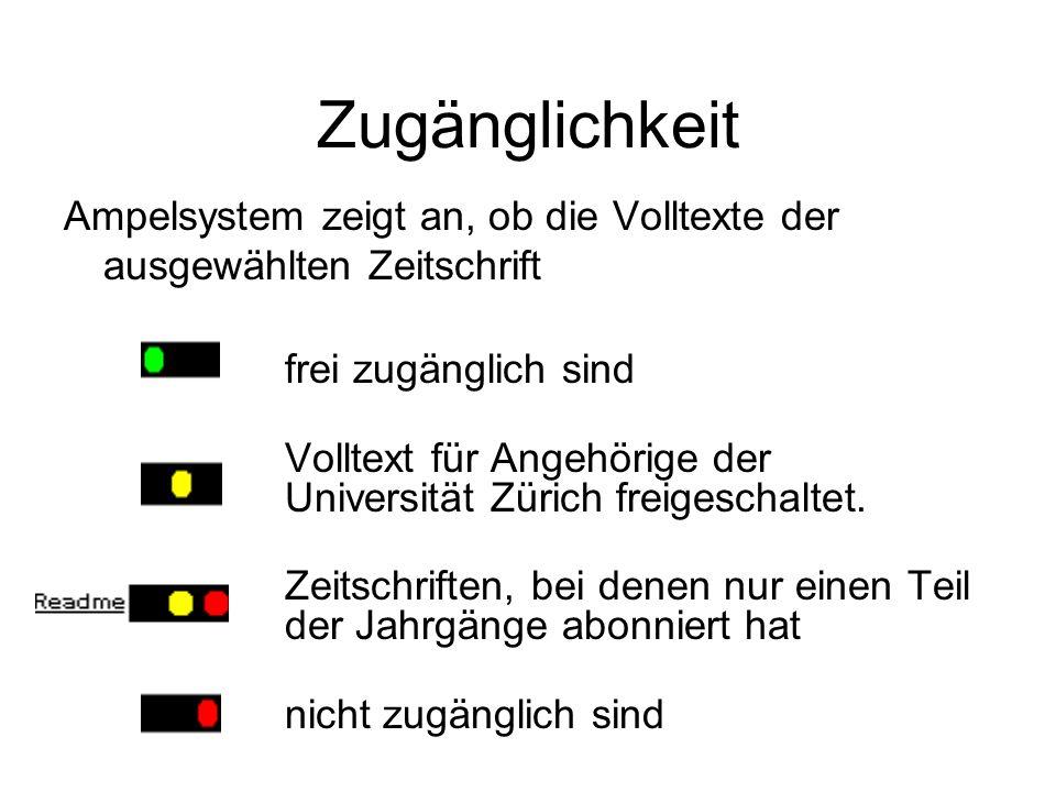 Zugänglichkeit Ampelsystem zeigt an, ob die Volltexte der ausgewählten Zeitschrift frei zugänglich sind Volltext für Angehörige der Universität Zürich
