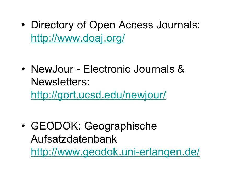 Directory of Open Access Journals: http://www.doaj.org/ http://www.doaj.org/ NewJour - Electronic Journals & Newsletters: http://gort.ucsd.edu/newjour