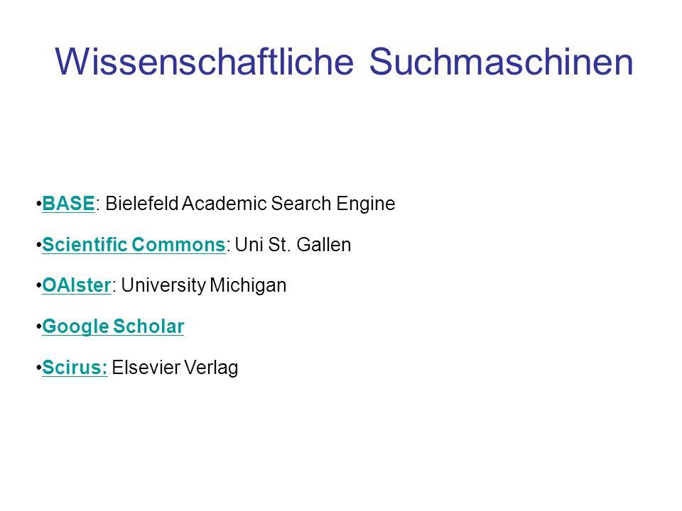Wissenschaftliche Suchmaschinen BASE: Bielefeld Academic Search EngineBASE Scientific Commons: Uni St. GallenScientific Commons OAIster: University Mi