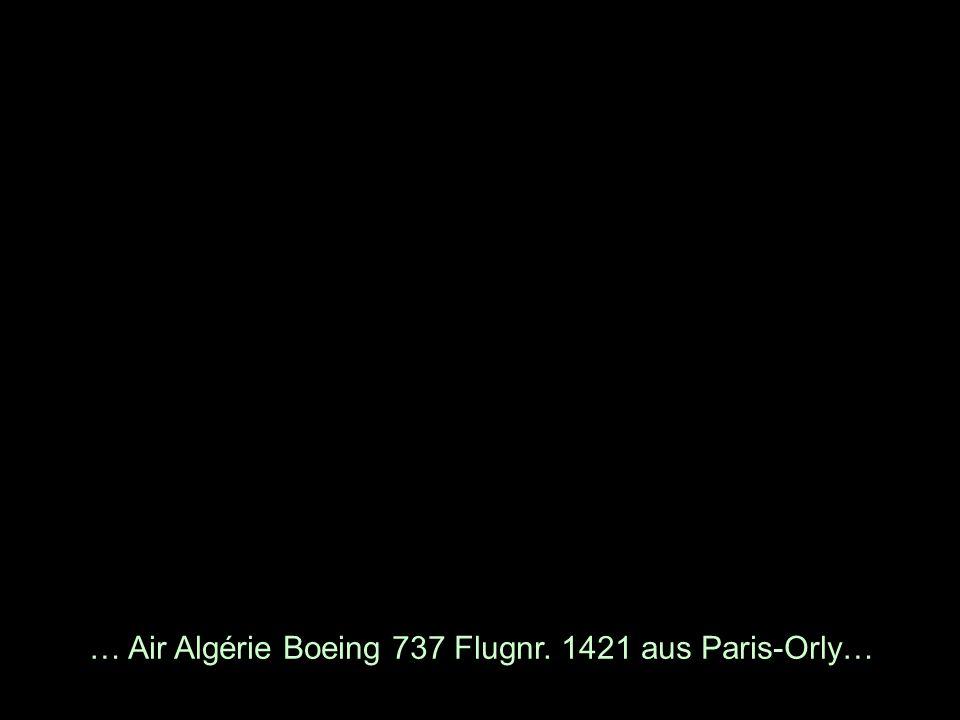 … Air Algérie Boeing 737 Flugnr. 1421 aus Paris-Orly…